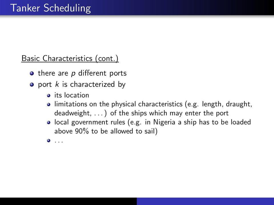 the physical characteristics (e.g. length, draught, deadweight,.