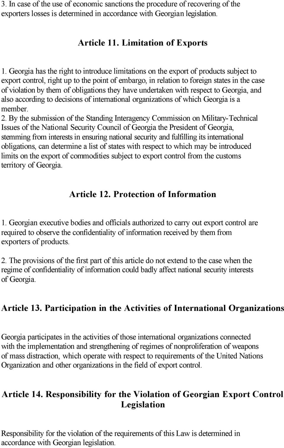 obligations they have undertaken with respect to Georgia, and also according to decisions of international organizations of which Georgia is a member. 2.