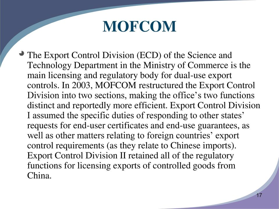 Export Control Division I assumed the specific duties of responding to other states requests for end-user certificates and end-use guarantees, as well as other matters relating to