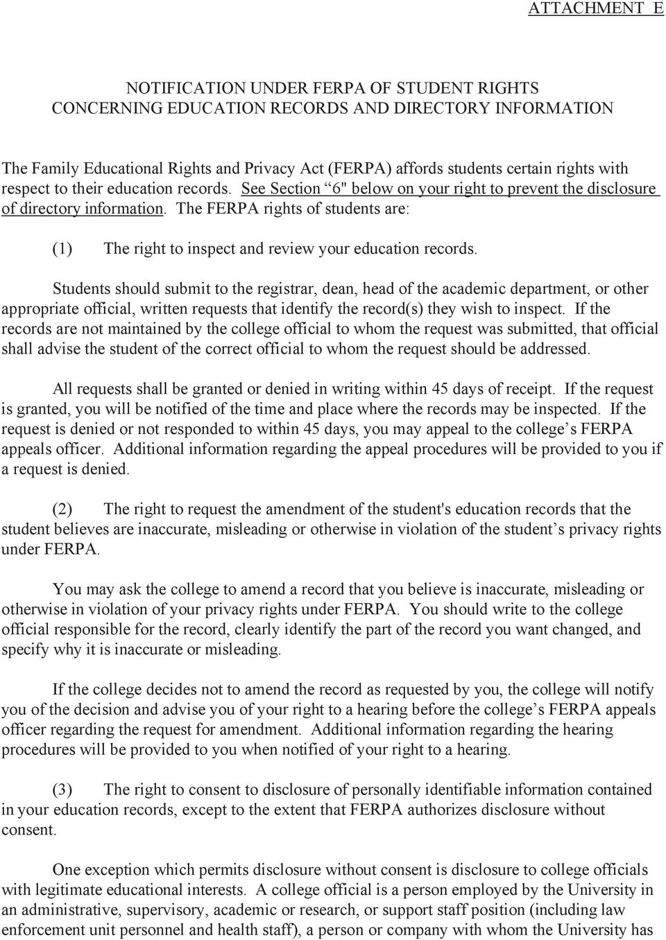 The FERPA rights of students are: (1) The right to inspect and review your education records.