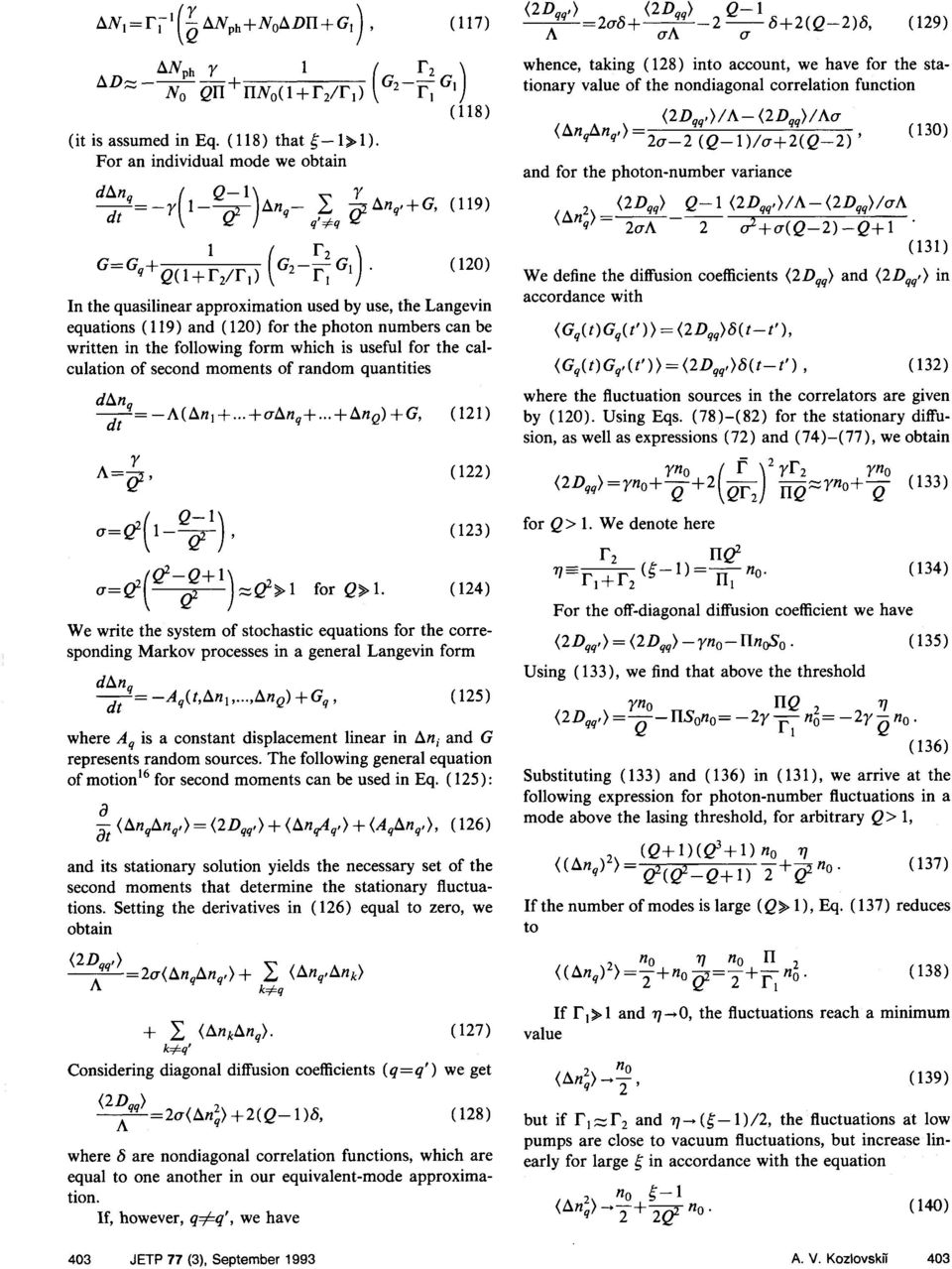(130) and for the photon-number variance In the quasilinear approximation used by use, the Langevin equations ( 1 19) and ( 120) for the photon numbers can be written in the following form which is