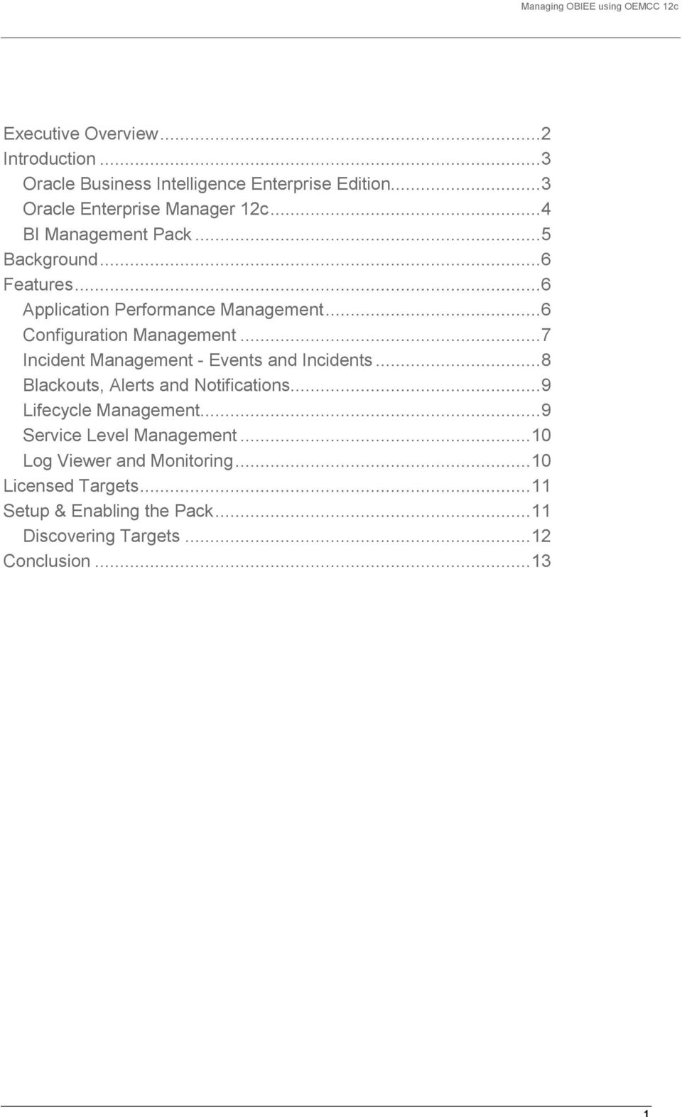 .. 7 Incident Management - Events and Incidents... 8 Blackouts, Alerts and Notifications... 9 Lifecycle Management.