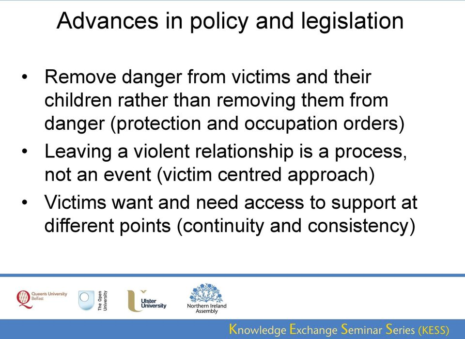 a violent relationship is a process, not an event (victim centred approach)