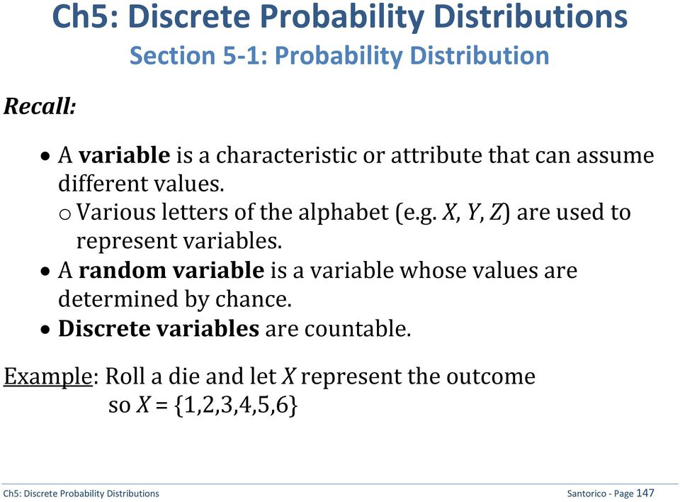 X, Y, Z) are used to represent variables. A random variable is a variable whose values are determined by chance.