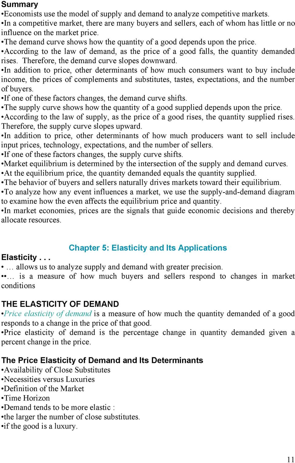 According to the law of demand, as the price of a good falls, the quantity demanded rises. Therefore, the demand curve slopes downward.