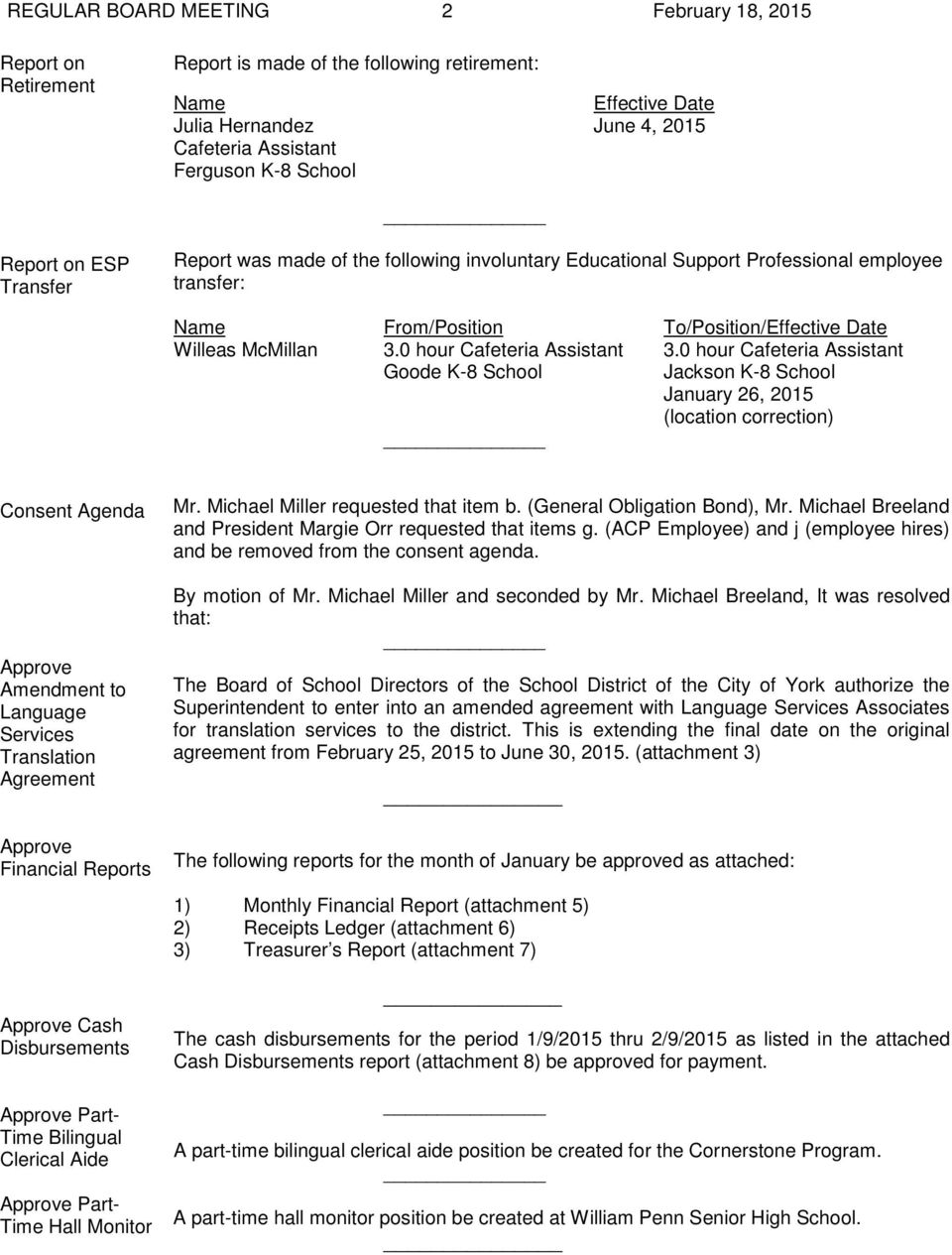 0 hour Cafeteria Assistant Goode K-8 School Jackson K-8 School January 26, 2015 (location correction) Consent Agenda Amendment to Language Services Translation Agreement Financial Reports Mr.