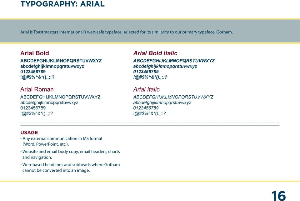 Arial Bold Arial Roman Arial Bold Italic Arial Italic USAGE Any external communication in MS format