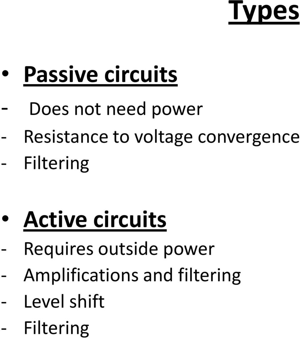 Active circuits - Requires outside power -