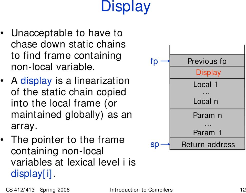 array. The pointer to the frame containing non-local variables at lexical level i is display[i].