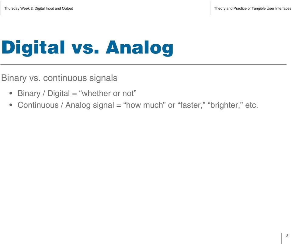 = whether or not Continuous / Analog