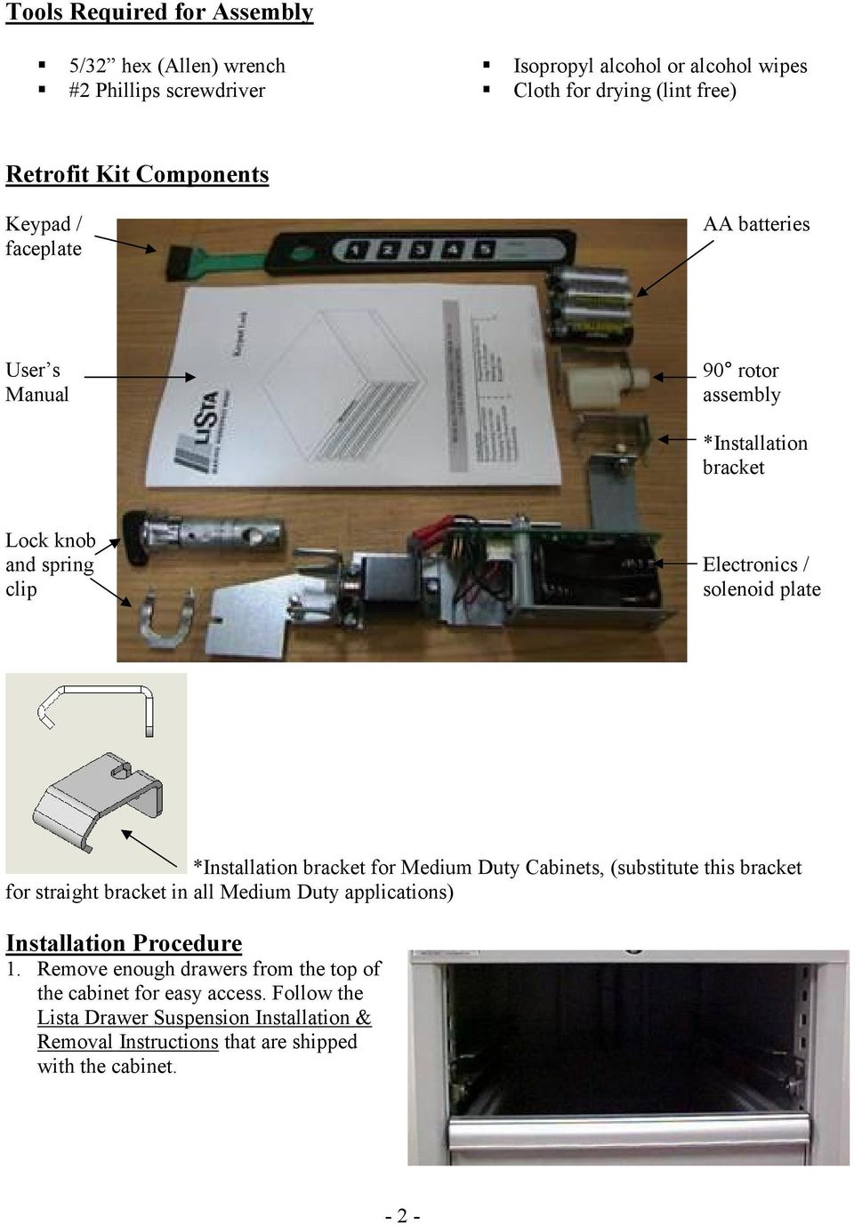 *Installation bracket for Medium Duty Cabinets, (substitute this bracket for straight bracket in all Medium Duty applications) Installation Procedure 1.