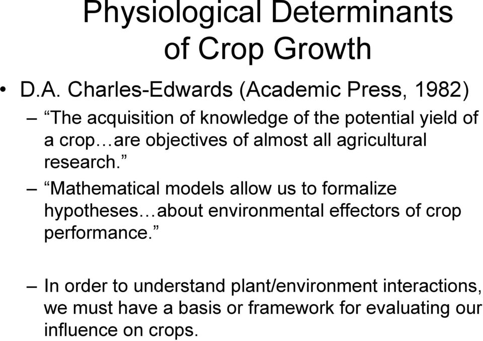 objectives of almost all agricultural research.