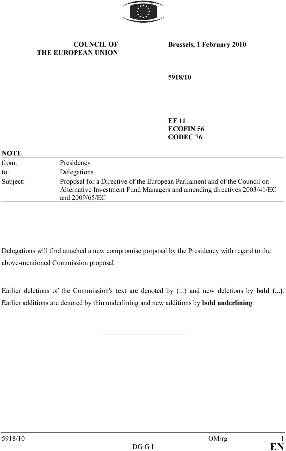 will find attached a new compromise proposal by the Presidency with regard to the above-mentioned Commission proposal.