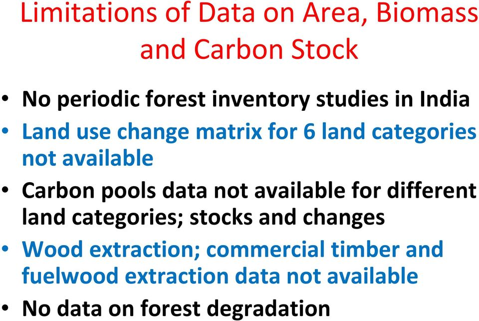 pools data not available for different land categories; stocks and changes Wood
