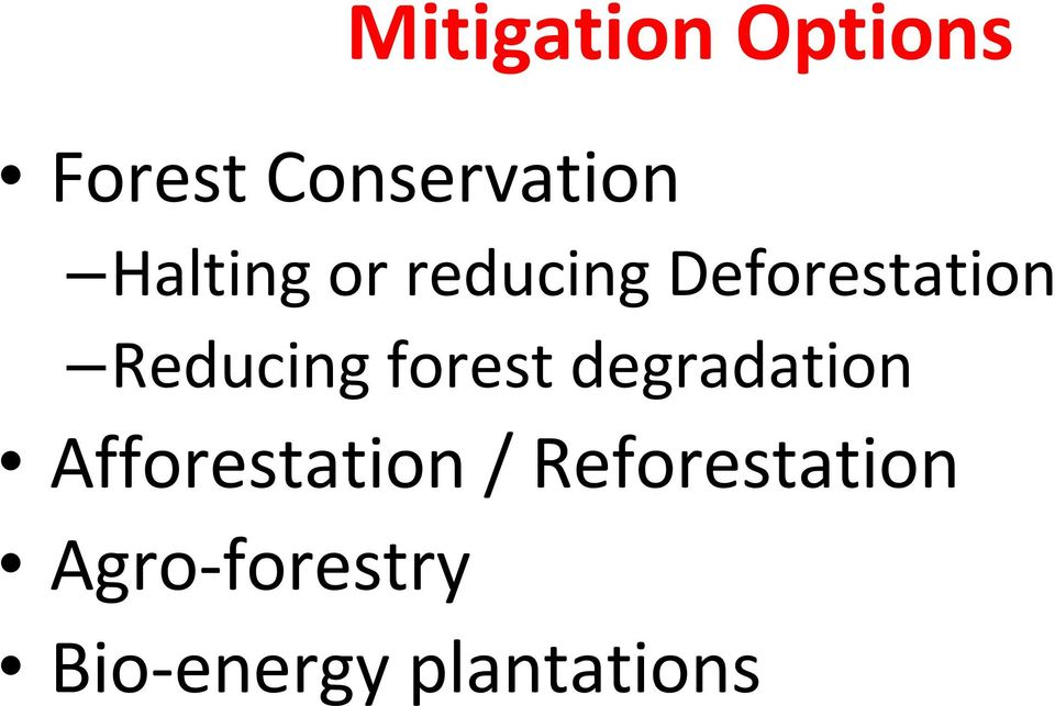 Reducing forest degradation Afforestation