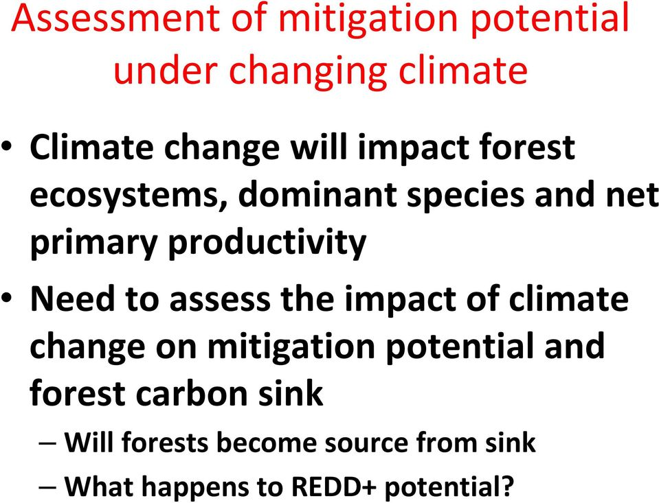 to assess the impact of climate change on mitigation potential and forest