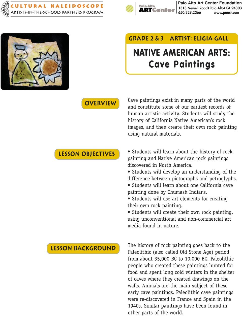 activity. Students will study the history of California Native American s rock images, and then create their own rock painting using natural materials.
