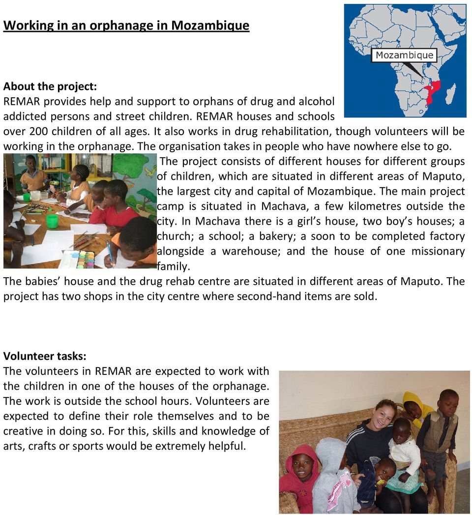 The project consists of different houses for different groups of children, which are situated in different areas of Maputo, the largest city and capital of Mozambique.