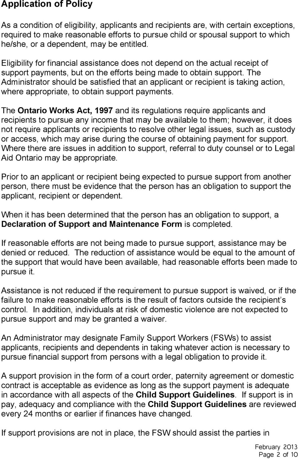 The Administrator should be satisfied that an applicant or recipient is taking action, where appropriate, to obtain support payments.
