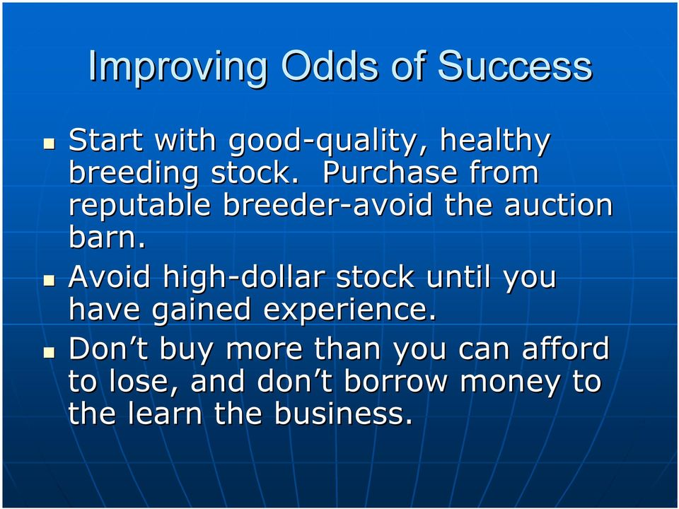 Avoid high-dollar stock until you have gained experience.