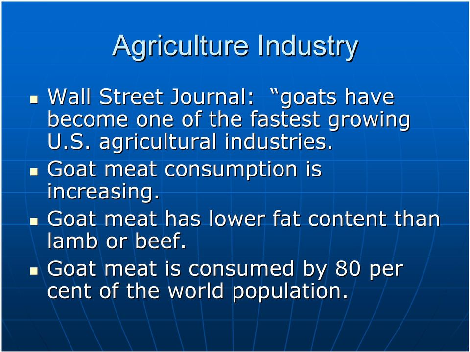 Goat meat consumption is increasing.