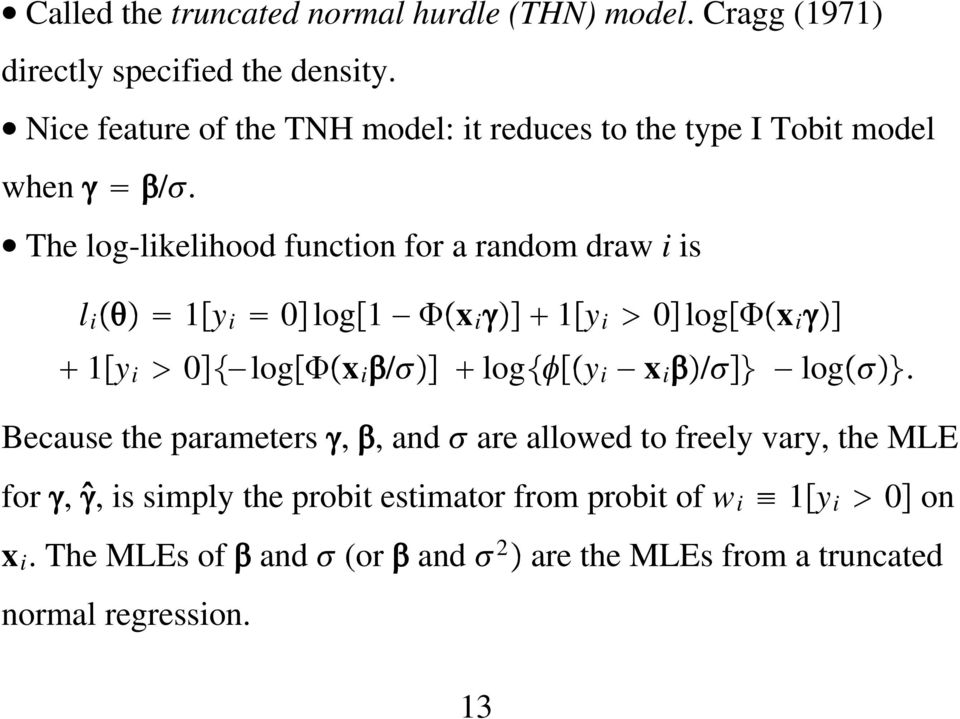 The log-likelihood function for a random draw i is l i 1 y i 0 log 1 x i 1 y i 0 log x i 1 y i 0 log x i / log y i x i / log.