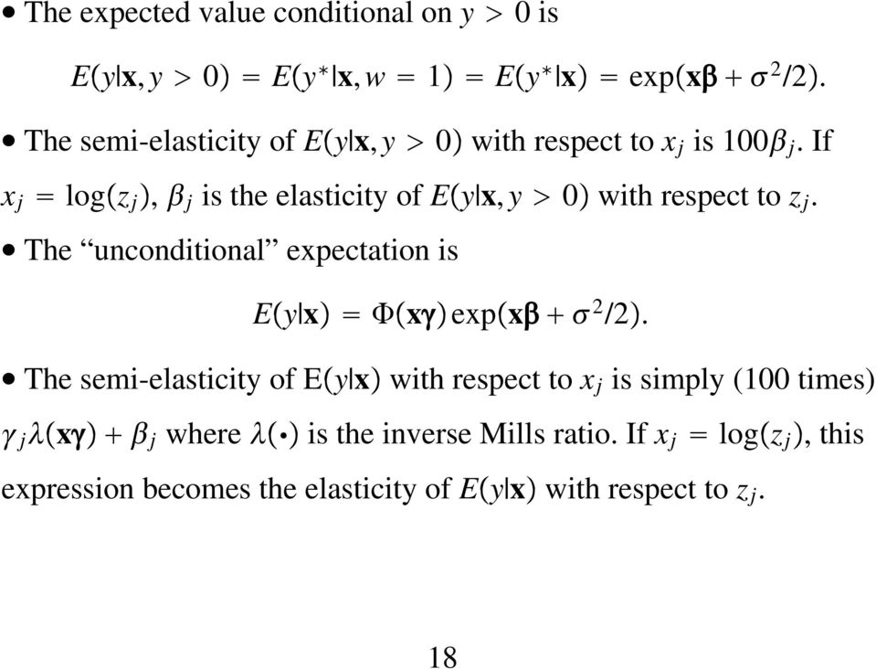 if x j log z j, j is the elasticity of E y x, y 0 with respect to z j.