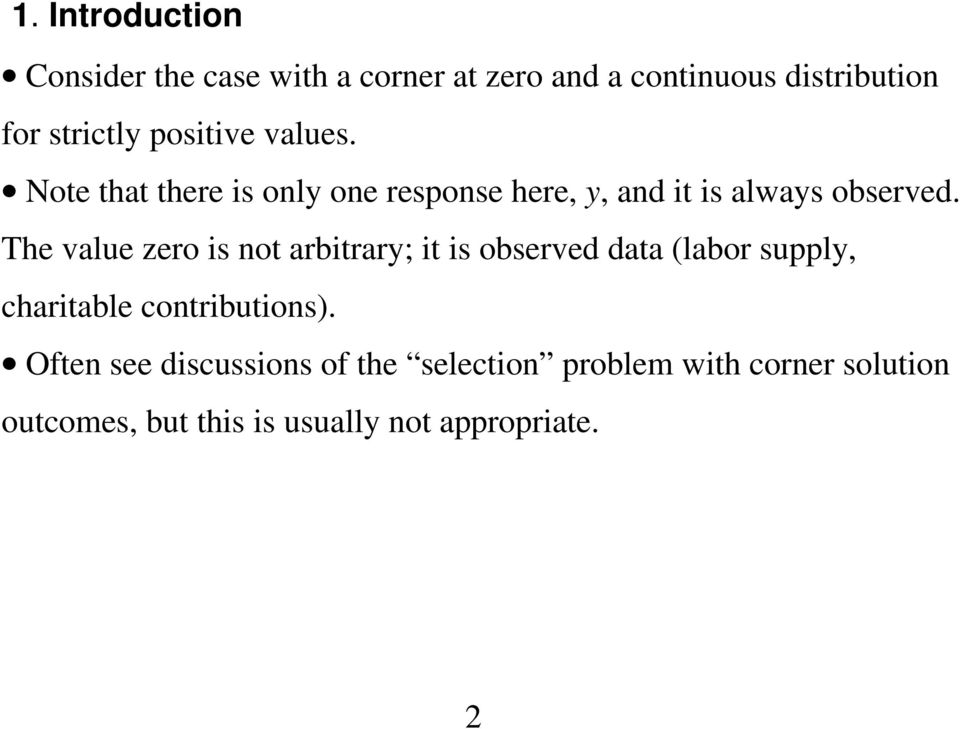 The value zero is not arbitrary; it is observed data (labor supply, charitable contributions).