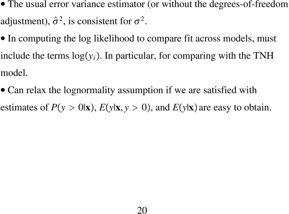 In computing the log likelihood to compare fit across models, must include the terms log y i.