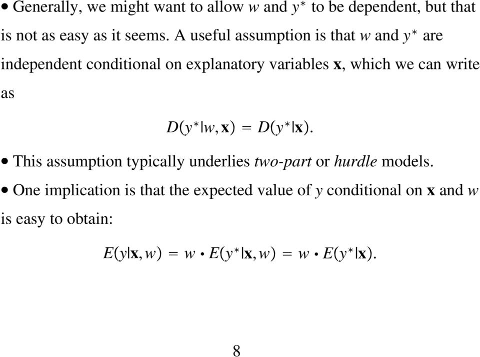 can write as D y w, x D y x. This assumption typically underlies two-part or hurdle models.