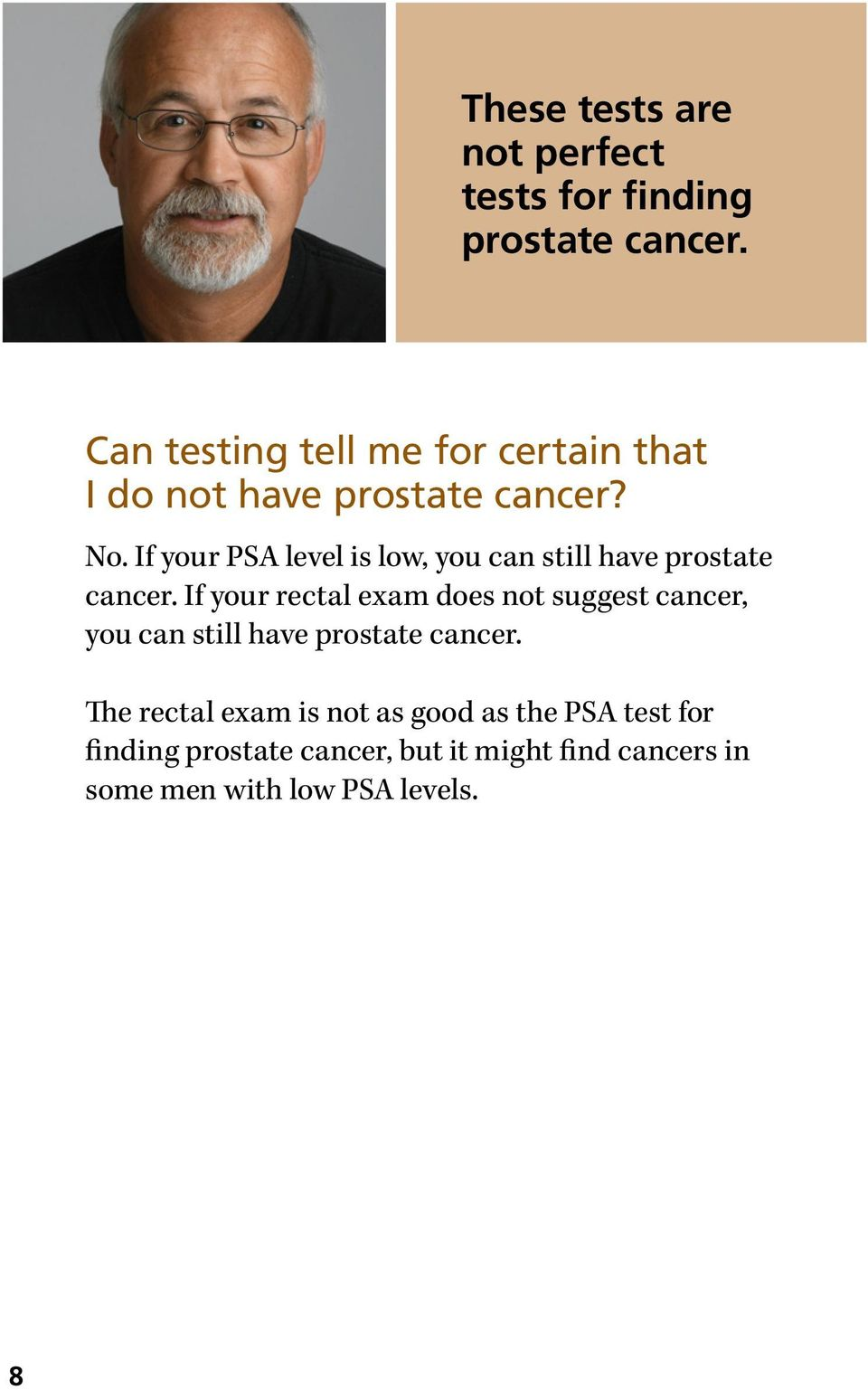 If your PSA level is low, you can still have prostate cancer.