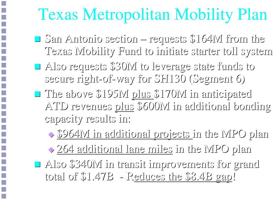 in anticipated ATD revenues plus 600M in additional bonding capacity results in: 964M in additional projects in the MPO