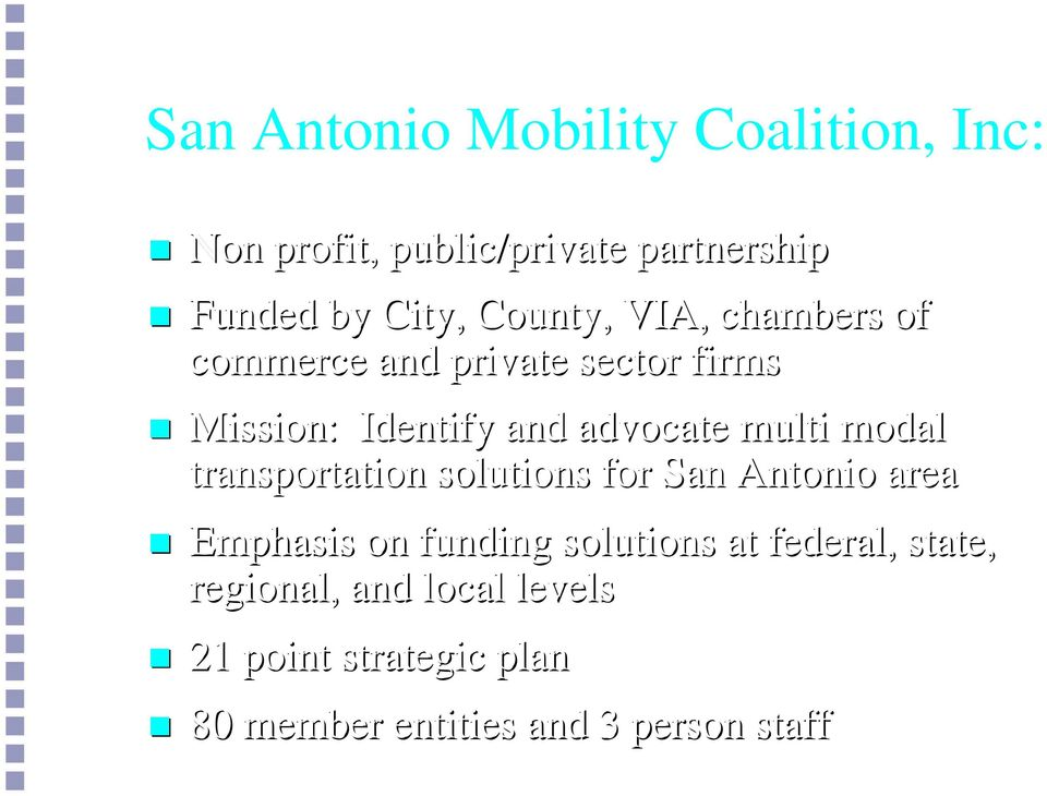 multi modal transportation solutions for San Antonio area Emphasis on funding solutions at