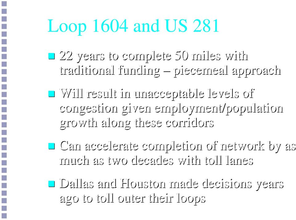 growth along these corridors Can accelerate completion of network by as much as two