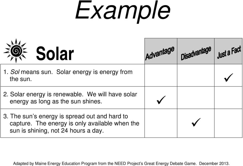 We will have solar energy as long as the sun shines. 3.