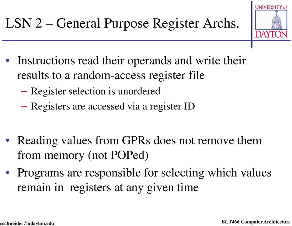 Register selection is unordered Registers are accessed via a register ID Reading values
