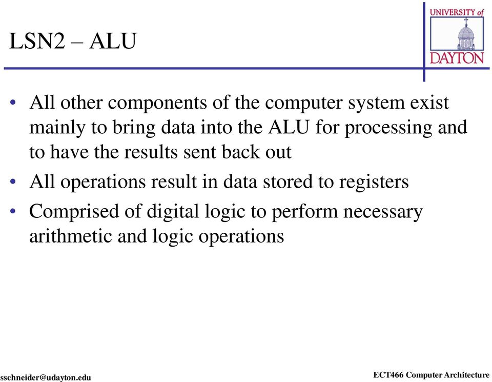 back out All operations result in data stored to registers Comprised