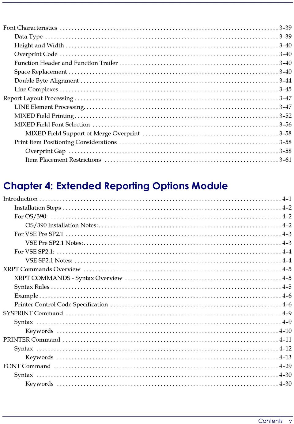.. 3 58 Print Item Positioning Considerations... 3 58 Overprint Gap... 3 58 Item Placement Restrictions... 3 61 Chapter 4: Extended Reporting Options Module Introduction... 4 1 Installation Steps.