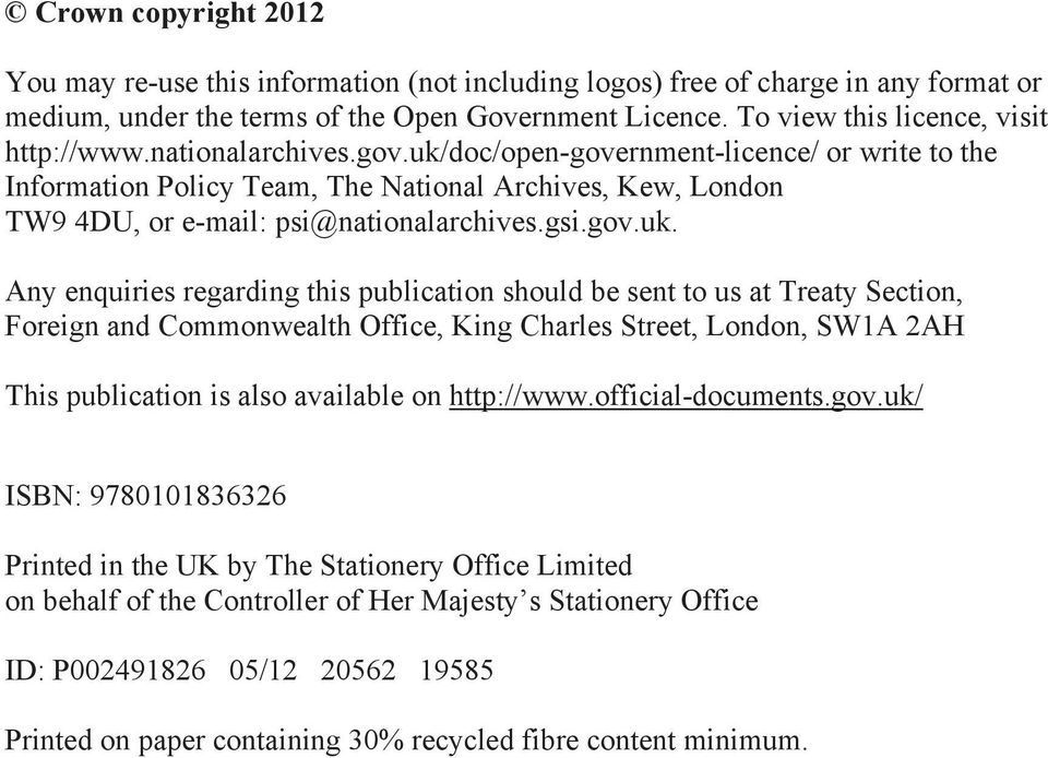 uk/doc/open-government-licence/ or write to the Information Policy Team, The National Archives, Kew, London TW9 4DU, or e-mail: psi@nationalarchives.gsi.gov.uk. Any enquiries regarding this