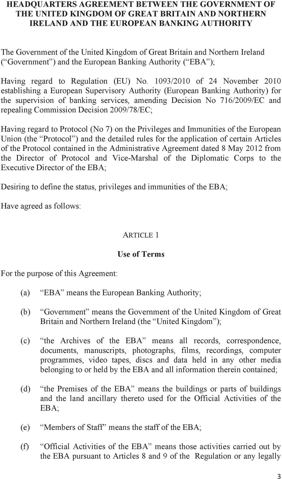 1093/2010 of 24 November 2010 establishing a European Supervisory Authority (European Banking Authority) for the supervision of banking services, amending Decision No 716/2009/EC and repealing