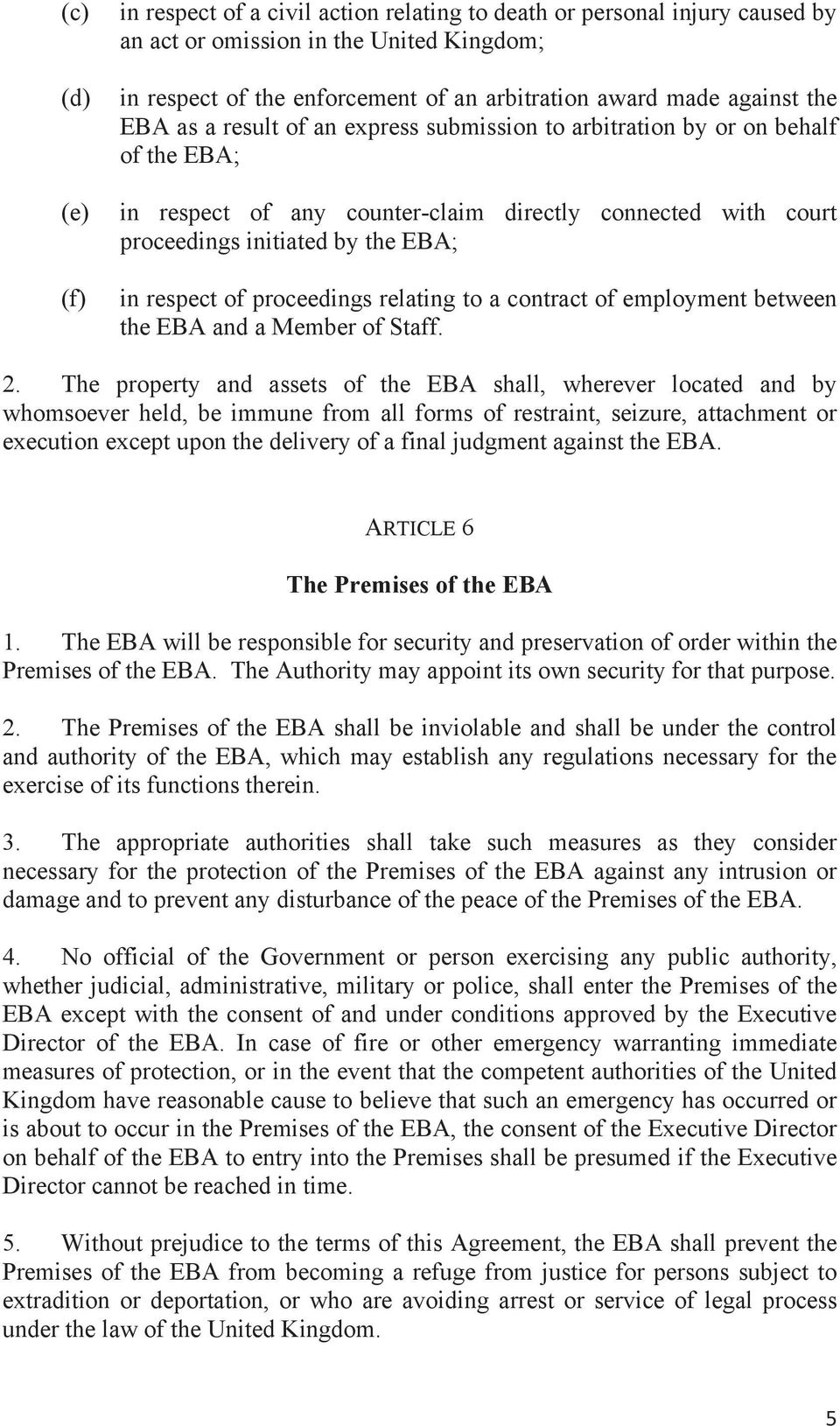 respect of proceedings relating to a contract of employment between the EBA and a Member of Staff. 2.
