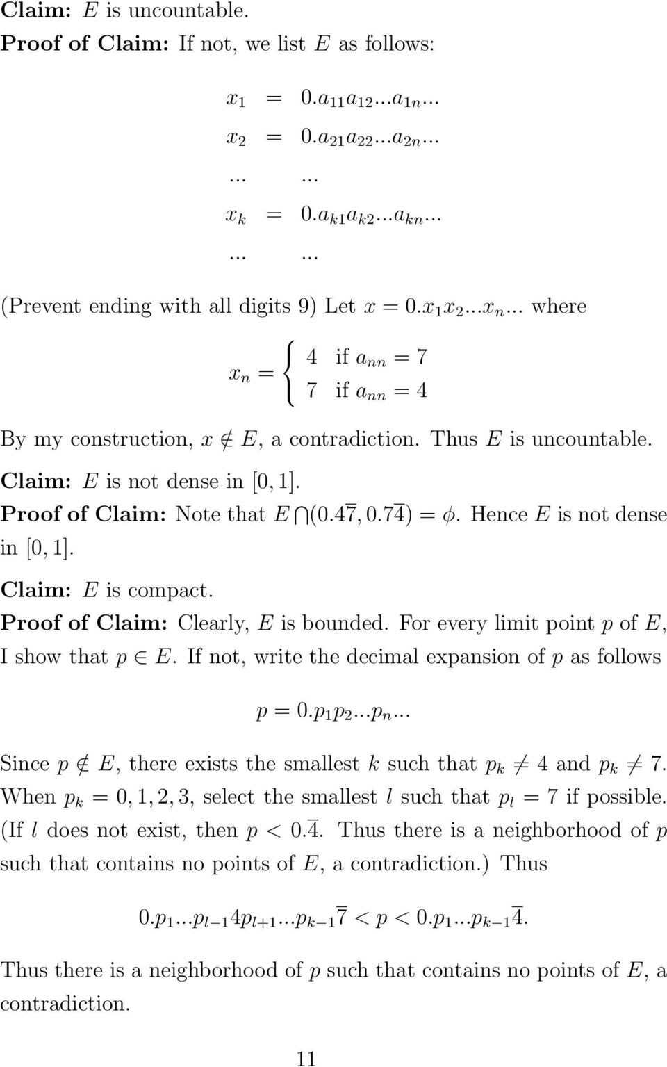 Claim: E is not dense in [0, 1]. Proof of Claim: Note that E (0.47, 0.74) = φ. Hence E is not dense in [0, 1]. Claim: E is compact. Proof of Claim: Clearly, E is bounded.