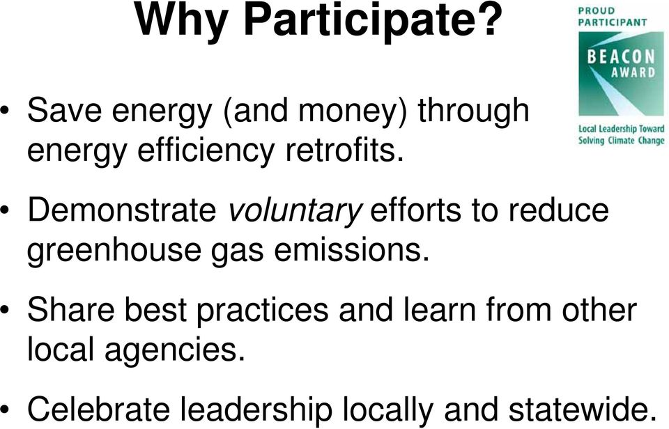 Demonstrate voluntary efforts to reduce greenhouse gas