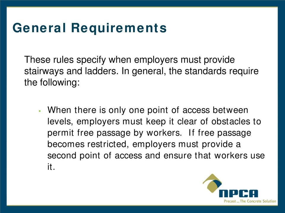 levels, employers must keep it clear of obstacles to permit free passage by workers.