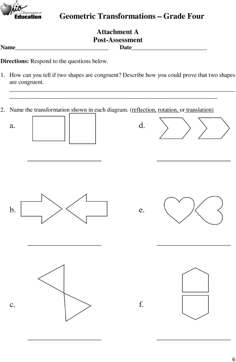 Describe how you could prove that two shapes are congruent. 2.