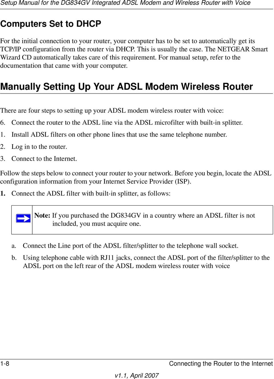 Manually Setting Up Your ADSL Modem Wireless Router There are four steps to setting up your ADSL modem wireless router with voice: 6.