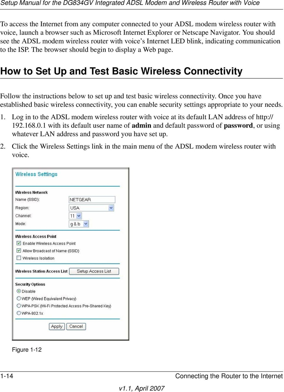 How to Set Up and Test Basic Wireless Connectivity Follow the instructions below to set up and test basic wireless connectivity.