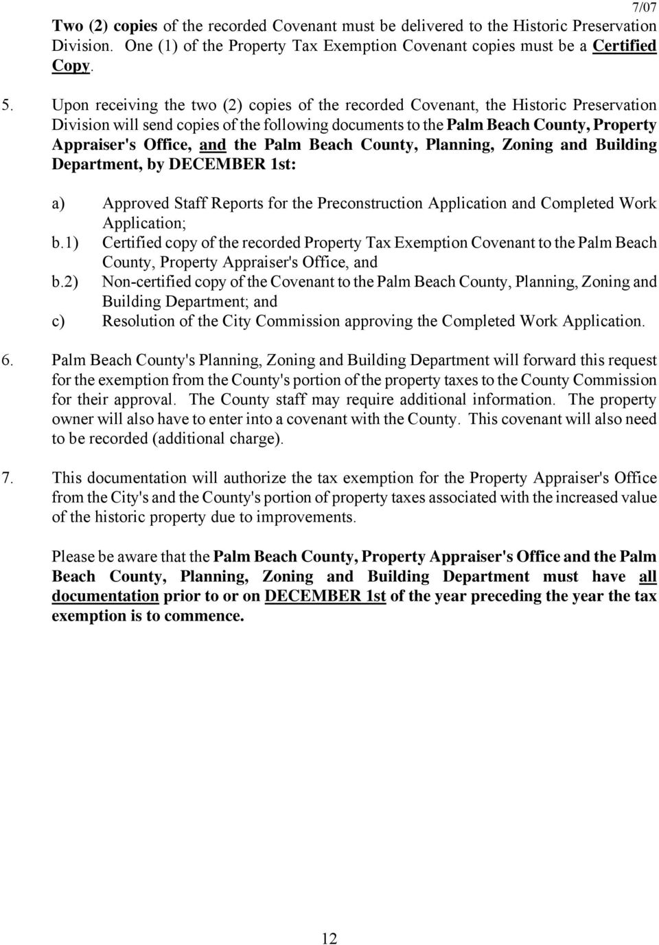 the Palm Beach County, Planning, Zoning and Building Department, by DECEMBER 1st: a) Approved Staff Reports for the Preconstruction Application and Completed Work Application; b.