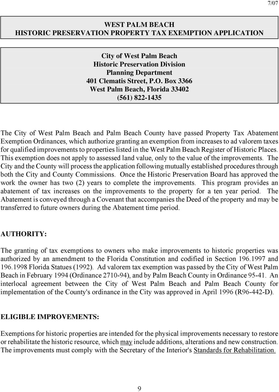 PROPERTY TAX EXEMPTION APPLICATION City of West Palm Beach Historic Preservation Division Planning Department 401 Clematis Street, P.O. Box 3366 West Palm Beach, Florida 33402 (561) 822-1435 The City
