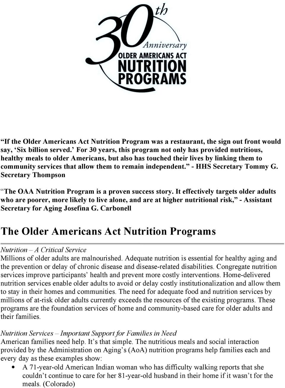 independent. - HHS Secretary Tommy G. Secretary Thompson The OAA Nutrition Program is a proven success story.